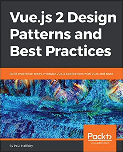 Amazon com: Vue js 2 Design Patterns and Best Practices: Build