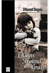 By Naomi Ragen Chains Around the Grass [Paperback] Paperback