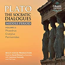 The Socratic Dialogues Middle Period, Volume 2: Phaedrus, Cratylus, Parmenides Audiobook by  Plato Narrated by David Rintoul, Laurence Kennedy,  full cast