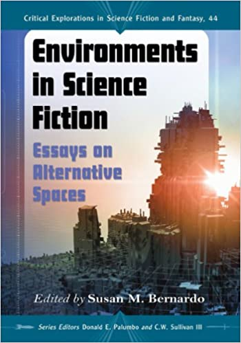 Amazoncom Environments In Science Fiction Essays On Alternative  Environments In Science Fiction Essays On Alternative Spaces Critical  Explorations In Science Fiction And Fantasy