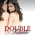 Double Trouble: Twin Sex, Book 1 | C.J. Edwards