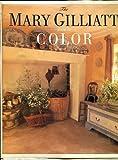 The Mary Gilliatt Book of Color, Mary Gilliatt, 0316313793