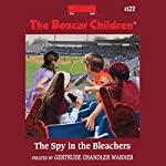 The Spy in the Bleachers: The Boxcar Children, Book 122 | Gertrude Chandler Warner