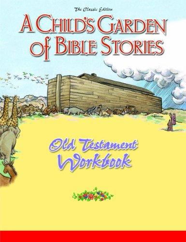 Child's Garden of Bible Stories Old Testament Workbook (Child's Garden of Bible Stories Workbooks)