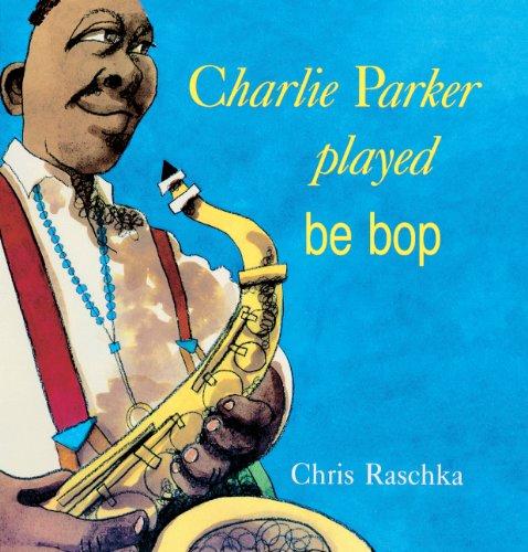Charlie Parker Played Be Bop