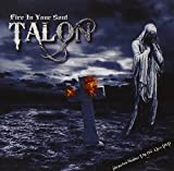Fire In Your Soul by Talon (2010-02-16)