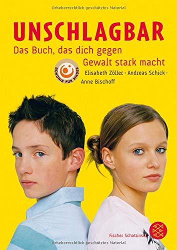 Unschlagbar – Das Buch, das dich gegen Gewalt stark macht Gebundenes Buch – 13. Oktober 2008 Elisabeth Zöller Andreas Schick Anne Bischoff Ute Krause