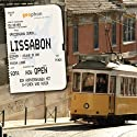 Spaziergang durch Lissabon Hörbuch von Sascha Lübbe Gesprochen von: Harry Kühn, Ulrike Hübschmann, Gabriele Blum, Sascha Lübbe