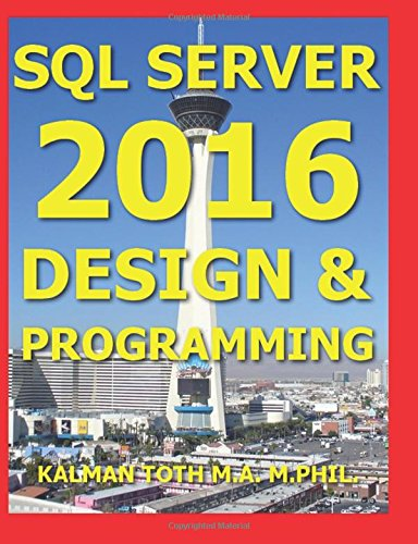 Read Online SQL Server 2016 Design & Programming pdf epub