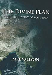 The Divine Plan: And Destiny of Mankind