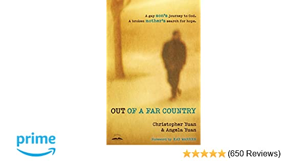 Out of a Far Country: A Gay Son's Journey to God  A Broken