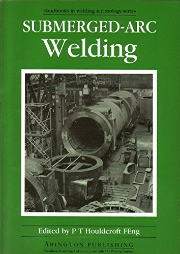 Submerged Arc - Submerged-Arc Welding (Woodhead Publishing Series in Welding and Other Joining Technologies)