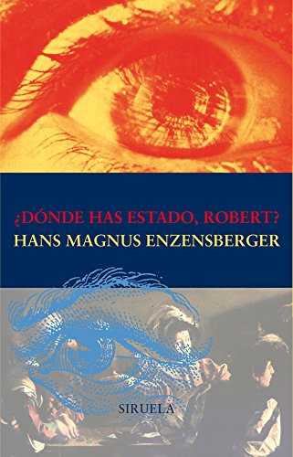 Descargar Libro ¿dónde Has Estado, Robert? Hans Magnus Enzensberger