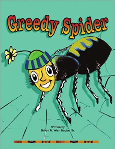 Greedy Spider by Wleh Nagbe Sr. Bakeh N. (2005-08-10)
