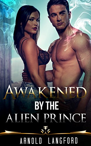 Awakened By The Alien Prince