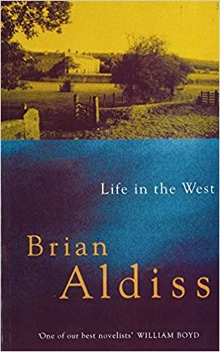 Life In The West Squire Quartet Brian Aldiss 9780349110677