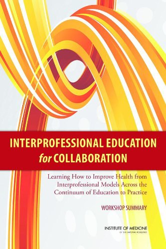 Interprofessional Education for Collaboration: Learning How to Improve Health from Interprofessional Models Across the Continuum of Education to Practice: Workshop - The In Shops Forum