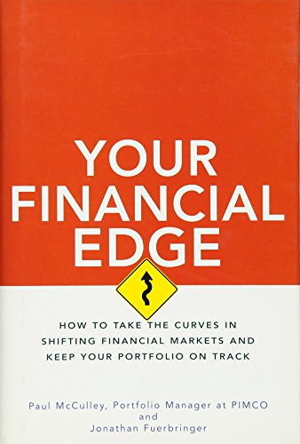 Your Financial Edge: How to Take the Curves in Shifting Financial Markets and Keep Your Portfolio on Track - Edge Portfolio
