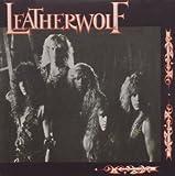 Leatherwolf 2 (1987) by Leatherwolf (2008-01-01)