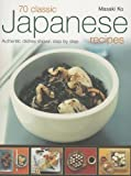 img - for 70 Classic Japanese Recipes by Masaki Ko (2011-12-01) book / textbook / text book