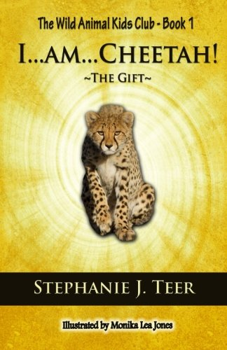 Kids Cheetah - I...am...Cheetah!: The Gift (Chapter Book for Kids 8-10) (The Wild Animal Kids Club) (Volume 1)