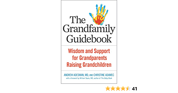Grandfamily Guidebook: Wisdom and Support for Grandparents ...