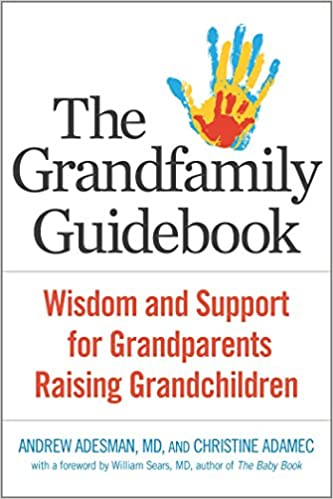 The Grandfamily Guidebook: Wisdom and Support for