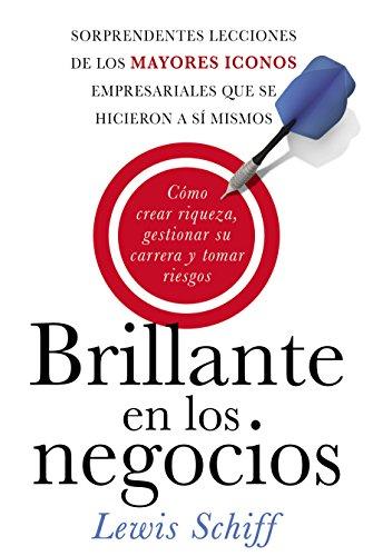 brillante-en-los-negocios-como-crear-riqueza-gestionar-su-carrera-y-tomar-riegos-spanish-edition