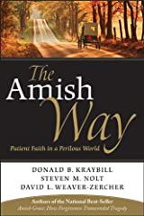 The Amish Way: Patient Faith in a Perilous World Kindle Edition