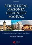 Structural Masonry Designers' Manual, David Easterbrook and W. G. Curtin, 0632056126