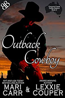 Outback Cowboy (Farpoint Creek Cattle Station Book 2) by [Couper, Lexxie, Carr, Mari]