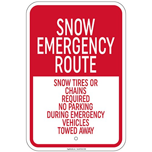 "Heavy Gauge Snow Emergency Route Snow Tires Or Chains Req'd Sign 12""x18"" Signs"