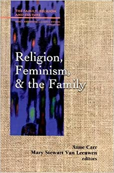 religion feminism and the family family religion and culture religion feminism and the family family religion and culture