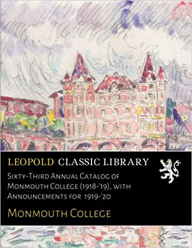 Sixty-Third Annual Catalog of Monmouth College (1918-'19), with Announcements for 1919-'20