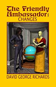 The Friendly Ambassador: Changes by [David George Richards]