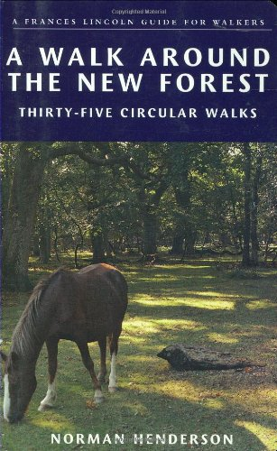 A Walk Around the New Forest: In Thirty-Five Circular Walks (Frances Lincoln Guide for Walkers)