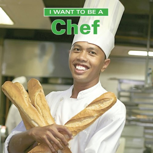 I Want to Be a Chef (Chef Books Kids For)
