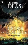 Les rois-dragons, Tome 3 : L'Ordre des écailleux par Deas