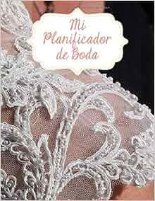 Mi Planificador De Boda: Un Organizador de Bodas, Vestido de Encaje Blanco (Spanish Edition): M2MParty Designs: 9781794633414: Amazon.com: Books