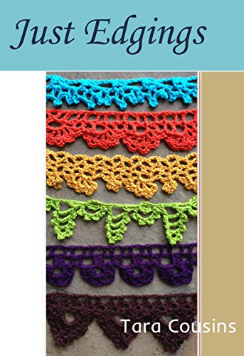 Just Edgings: 75 Crochet Border Patterns to Inspire Your Next Project (Tiger Road Crafts) by [Cousins, Tara]