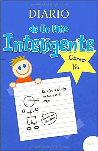 Diario de un niño inteligente como yo: Cuaderno diario divertido para niño de 7 a 12 años para escribir y dibujar sus historias, eventos y ... y escritura ...
