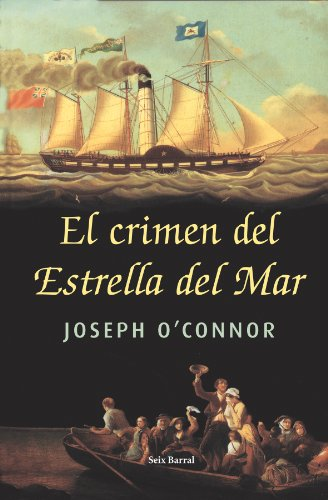 El Crimen Del Estrella Del Mar/the Crime of the Star of the Sea (Spanish Edition) (Star Of The Sea By Joseph O Connor)
