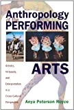 Anthropology of the Performing Arts, Helen Rose Fuchs Ebaugh and Anya Peterson Royce, 0759102244