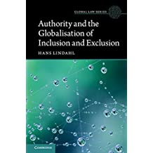 Authority and the Globalisation of Inclusion and Exclusion (Global Law Series)