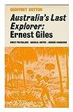 Australia's Last Explorer, Geoffrey Dutton, 0389039748