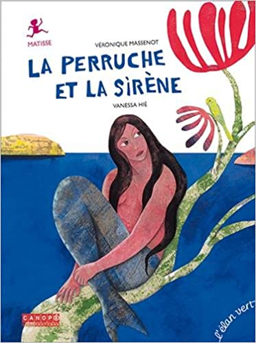 La Perruche et la sirène : Matisse