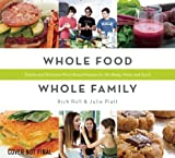 Whole Food, Whole Family, Rich Roll and Julie Piatt, 1608874818