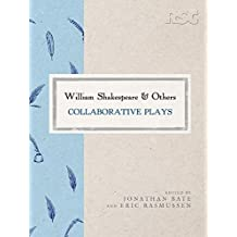 William Shakespeare and Others: Collaborative Plays