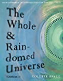 The Whole & Rain-domed Universe by Colette Bryce (2014-12-01)