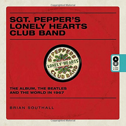 Lonely Hearts (Sgt. Pepper's Lonely Hearts Club Band: The Album, the Beatles, and the World in 1967)